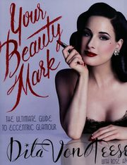 Your Beauty Mark, Von Teese Dita
