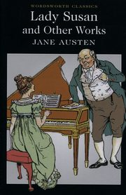 Lady Susan and Other Works, Austen Jane