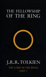 The Lord of the Rings Part 1 The fellowship of the ring, Tolkien J.R.R.