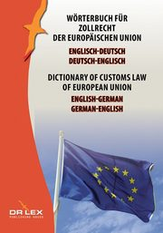 ksiazka tytuł: Dictionary of customs law of European Union German-English English-German autor: Kapusta Piotr