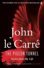 The Pigeon Tunnel Stories from My Life, Le Carre John