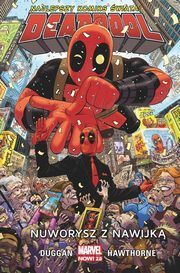 Deadpool Tom 1 Nuworysz z nawijką, Duggan Gerry